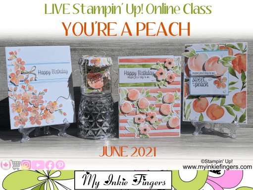 June 2021 You're A Peach Live Stampin Up Online Class