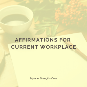 %name Affirmation for current workplace | My Inner Strengths