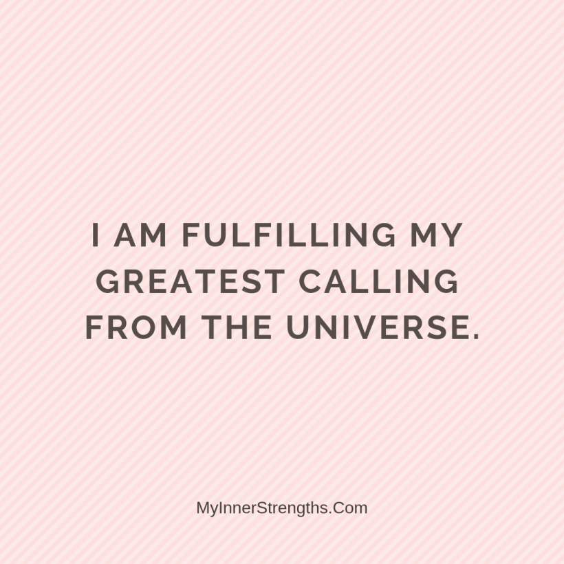 Affirmations for business owners 20 My Inner Strengths I am fulfilling my greatest calling from the universe.