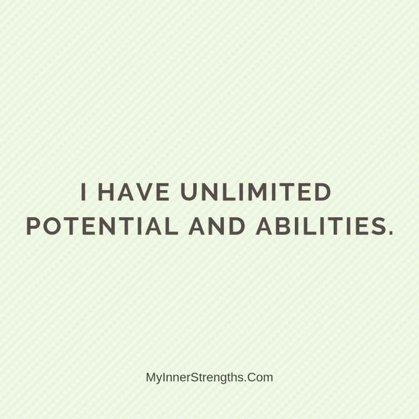Affirmations for business owners 6 My Inner Strengths I have​ unlimited potential and abilities.