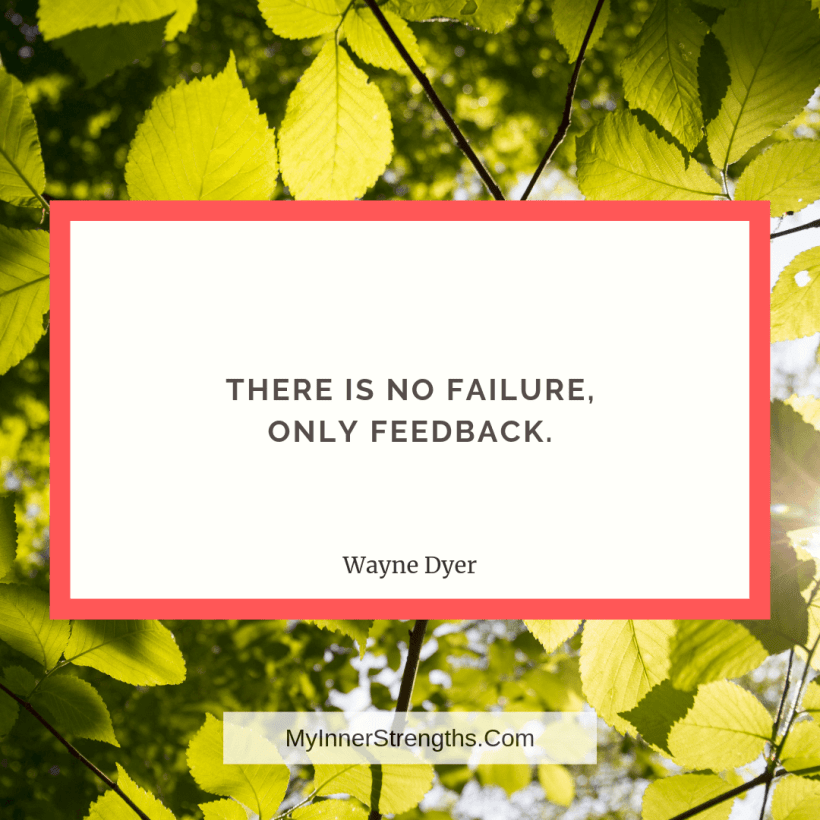 Job Change Quotes 9 My Inner Strengths There is no failure, only feedback.