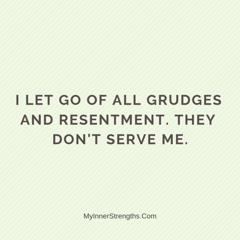 Love Affirmations 12 My Inner Strengths I let go of all grudges and resentment. They dont serve me.