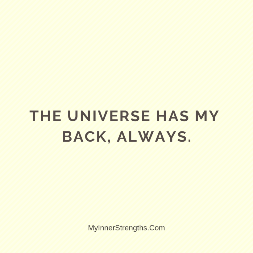 Morning Affirmations 13 My Inner Strengths The universe has my back, always.
