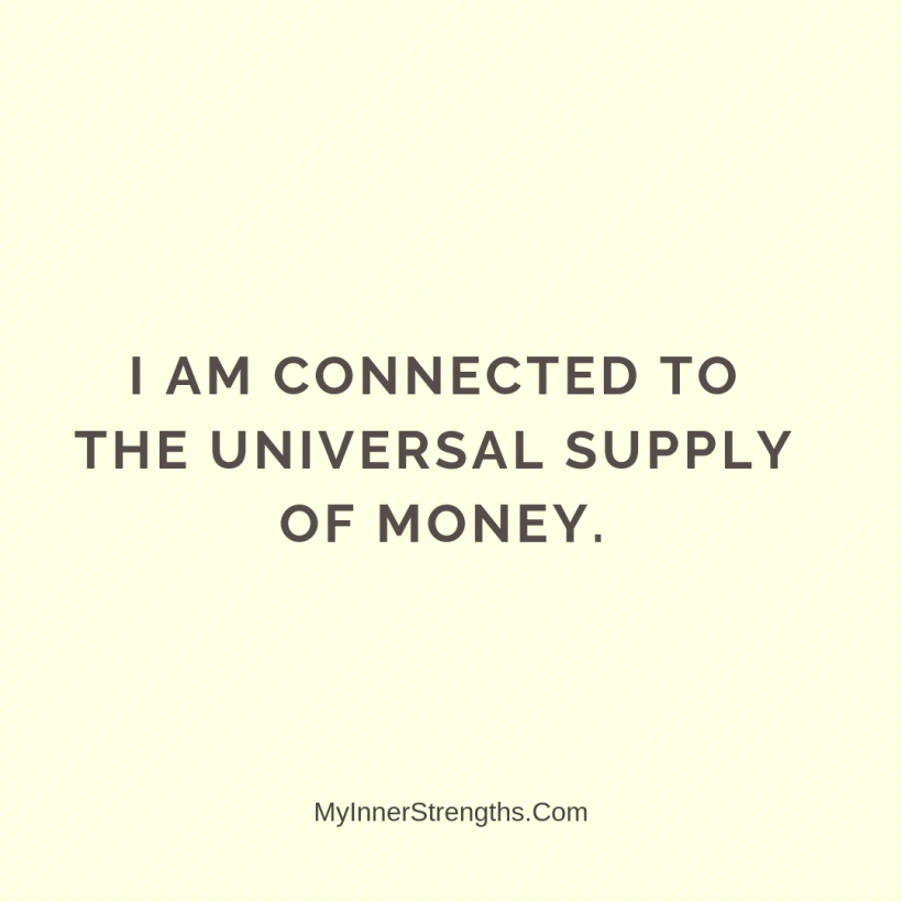 Wealth Affirmation Money 18 My Inner Strengths I am connected to the universal supply of money.