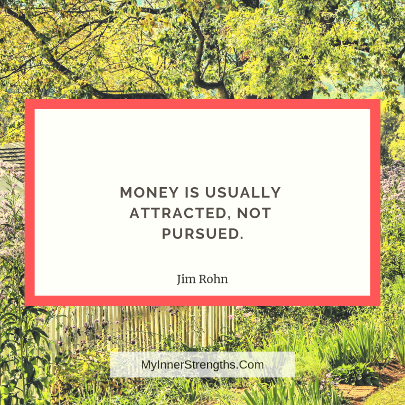 Wealth affirmation Quotes 4 My Inner Strengths Money is usually attracted, not pursued.