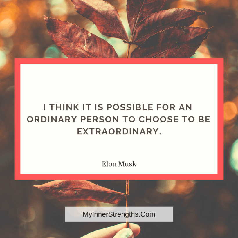 2 I think it is possible for an ordinary person to choose to be extraordinary.