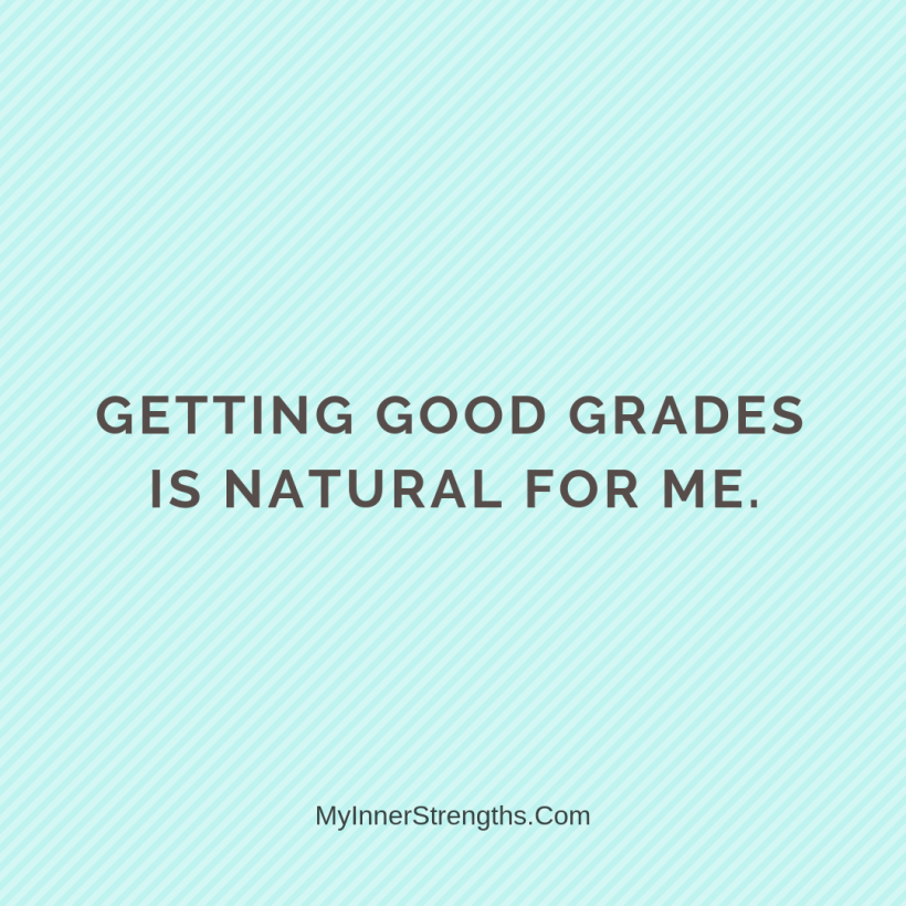 3 1 Getting good grades is natural for me.