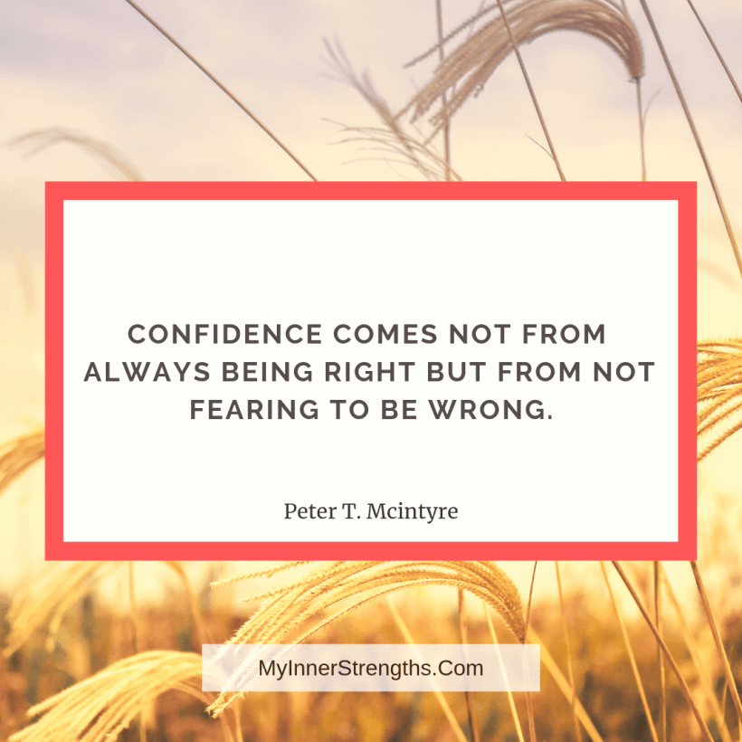 Confidence Quotes and Affirmations My Inner Strengths4 Confidence comes not from always being right but from not fearing to be wrong.