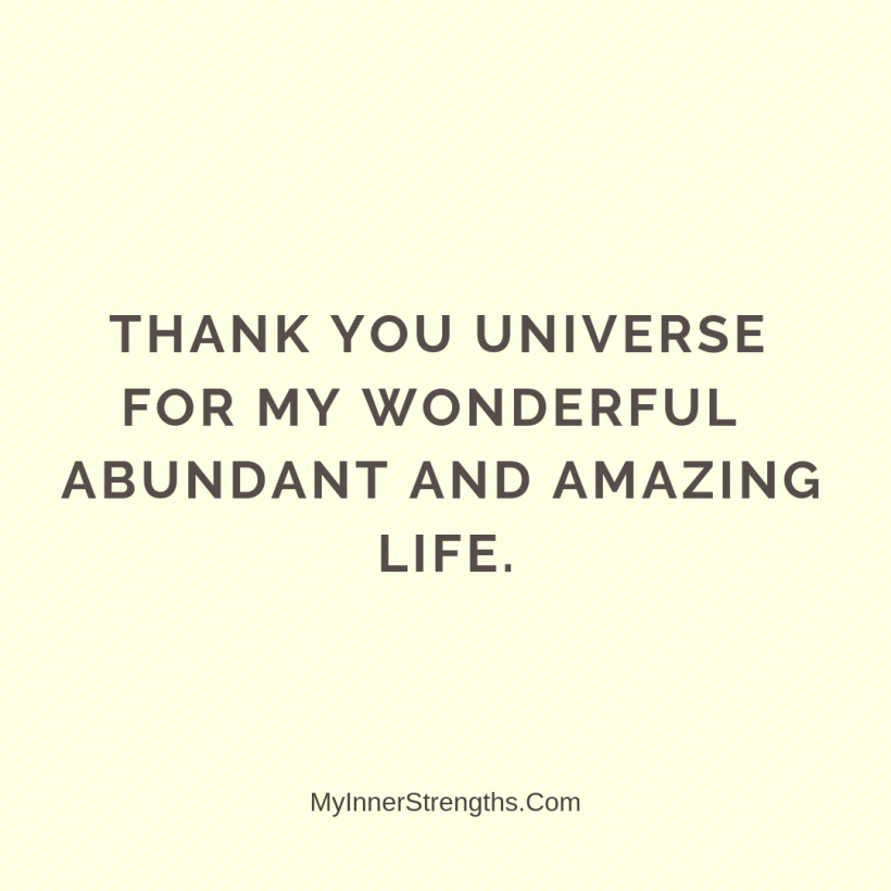 Gratitude Affirmations 13 My Inner Strengths Thank you Universe for my wonderful abundant and amazing life.​