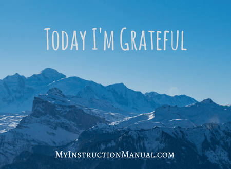 Today I'm Grateful | My instruction Manual