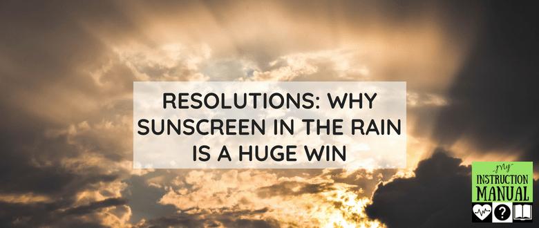 Sunscreen in the Rain | My Instruction Manual