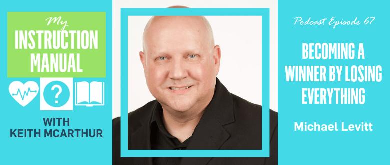 Winning By Losing Everything | Michael Levitt | My Instruction Manual