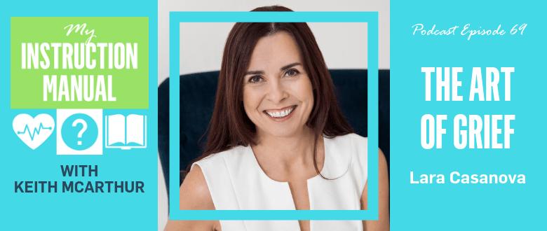 Lara Casanova | The Art of Grief | My Instruction Manual