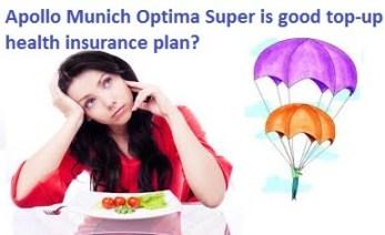 Apollo Munich Optima Super-Top-up health insurance plan