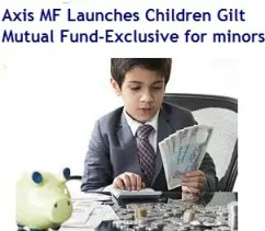 Axis MF Launches Children Gilt Mutual Fund