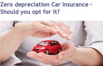 Zero depreciation Car Insurance - Benefits and limitation factors