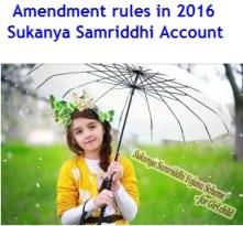 Sukanya Samriddhi Account - Amendment rules 2016