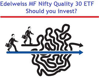 Edelweiss MF Nifty Quality 30 ETF NFO-Should you invest