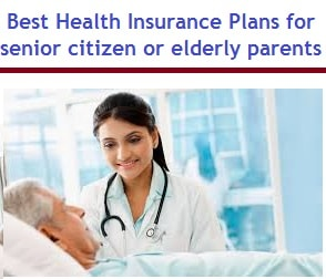Best Health Insurance Plans for senior citizen or elderly parents