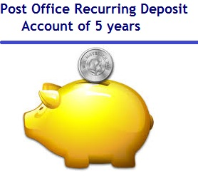 Post Office Recurring Deposit Account of 5 years - Complete guide