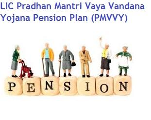 LIC Pradhan Mantri Vaya Vandana Yojana Pension Plan
