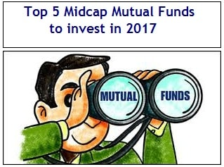 Top 5 Best Midcap Mutual Funds to invest in 2017