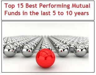 Top 15 Best Performing Mutual Funds in the last 5 to 10 years