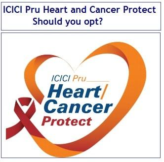 ICICI Pru Heart and Cancer Protect Plan - Should you opt