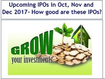 20 Upcoming IPOs in Oct, Nov and Dec 2017 – How good are these IPOs