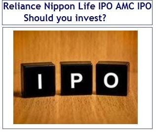 Reliance Nippon Life IPO - First AMC IPO - Should you invest?