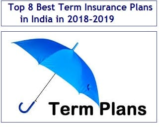 Top 8 Best Term Insurance Plans in India in 2018-2019