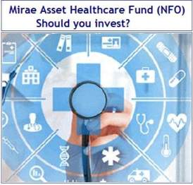 Mirae Asset Healthcare Fund (NFO) - Should you invest