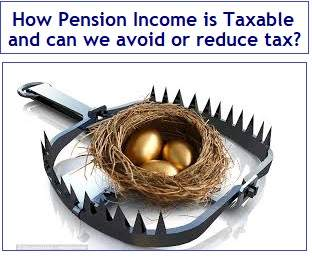 How Pension Income is Taxable in India and can we avoid or reduce tax