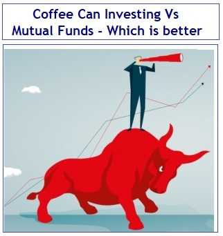 Coffee Can Investing Vs Mutual Funds - Which is better investment option