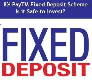 PayTM Fixed Deposit Scheme – Is it Safe to invest