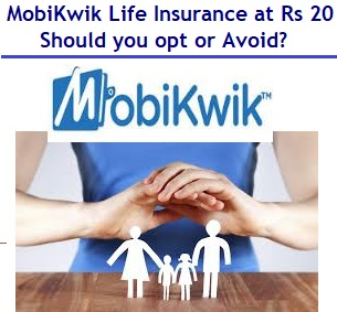 MobiKwik Offers Instant Life Insurance at Rs 20 – Should you opt