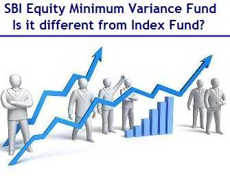 SBI Equity Minimum Variance Fund – Is this different from Index Fund