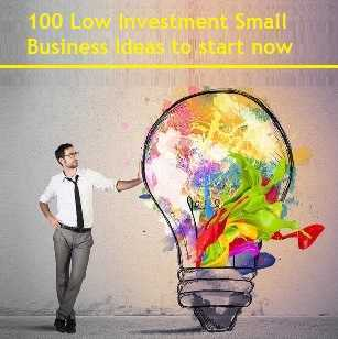 100 Low Investment Business Ideas to start