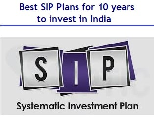 Best SIP Plans for 10 years to invest in India
