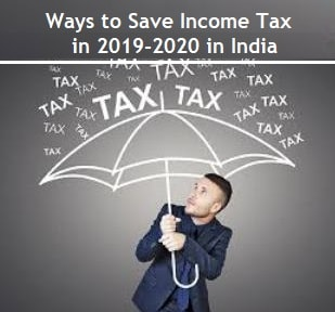 Ways to Save Incomet Tax in India in 2019-2020