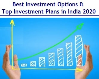 Best Investment Options in India for 2020 - Top Investment Plan for Higher Returns