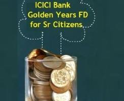 ICICI Bank Golden Years FD for Senior Citizens – Should you invest
