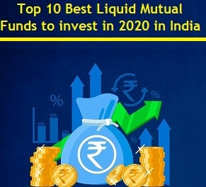 Top 10 Best Liquid Mutual Funds to invest in 2020 in India