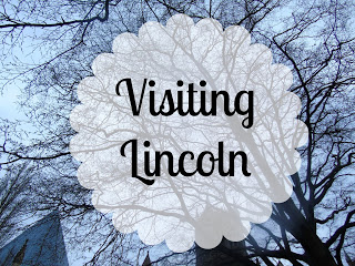 Visiting Lincoln my lavender tinted world