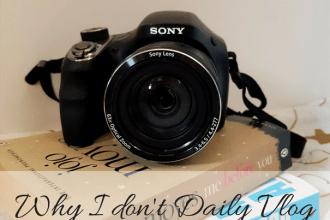 why I don't daily vlog, daily vlog, mylavenderitnedworld, sheffieldbloggers, sony camera, sony bridge