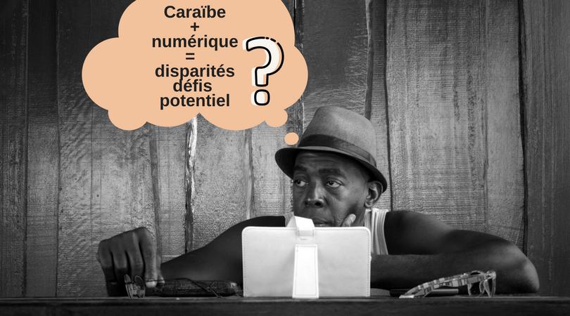 Grande Caraïbe & numérique : que de retards et de défis !