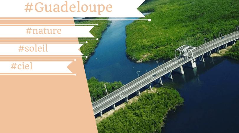 Guadeloupe : ces paysages dont je ne me lasserai jamais