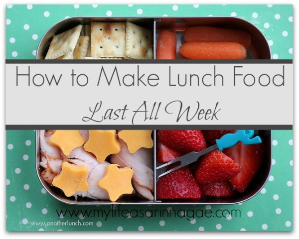 How to Make Lunch Food Last all Week via My Life as a Rinnagade