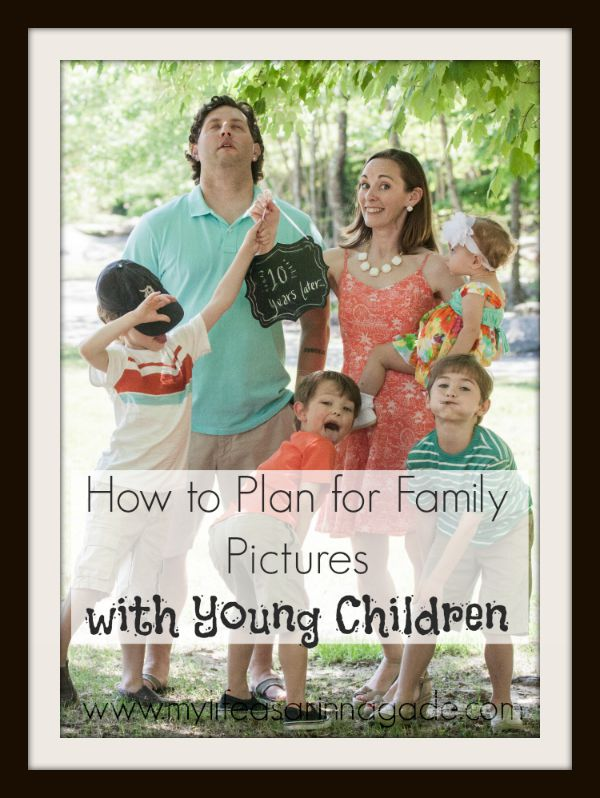 How to Plan for Family Pictures with Young Children via My Life as a Rinnagade