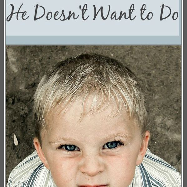 How to Get Your Child to do Something He Doesn't Want to Do